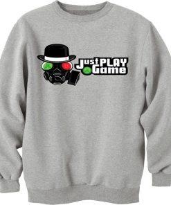 Just Play A Game Sweatshirt Unisex