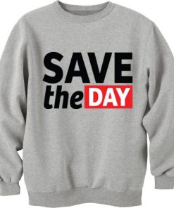 Save The Day Unisex Sweatshirt