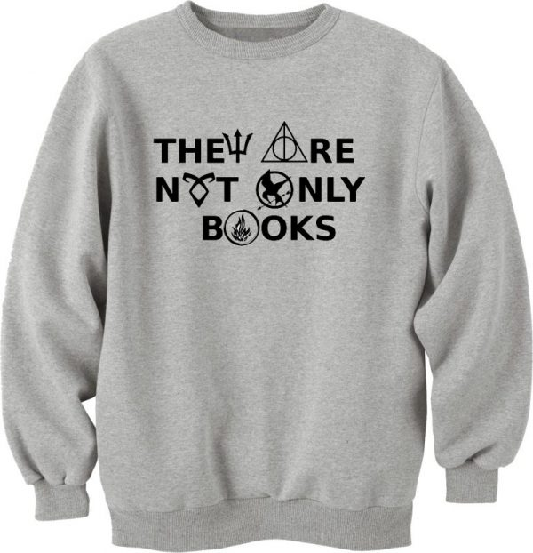 The Are Not Only Books Sweatshirt Unisex