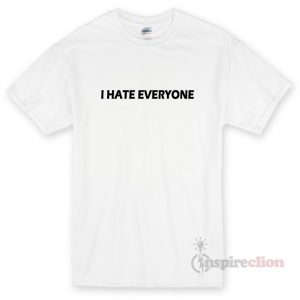I Hate Everyone Unisex T-shirt Cheap custom
