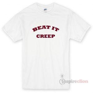 Beat It Creep T-shirt Unisex Cheap Custom