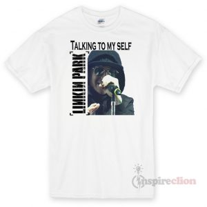Talking To My Self Unisex T-shirt Cheap Custom