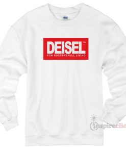 Deisel Diesel For Succesfull Living Sweatshirt Cheap Custom