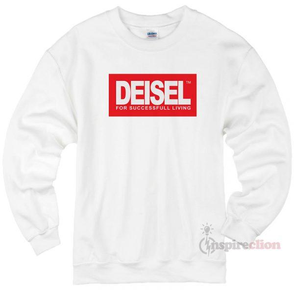Deisel Diesel For Succesfull Living Sweatshirt Cheap Custom
