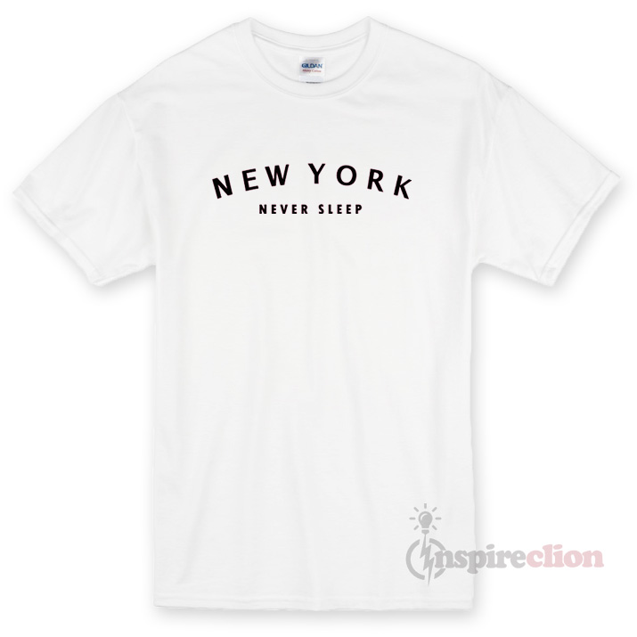 New york never sleep t shirt cheap custom for Nyc custom t shirts