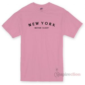 New York Never Sleep T-shirt Cheap Custom