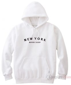 New York Never Sleep Hoodie Cheap Custom Unisex