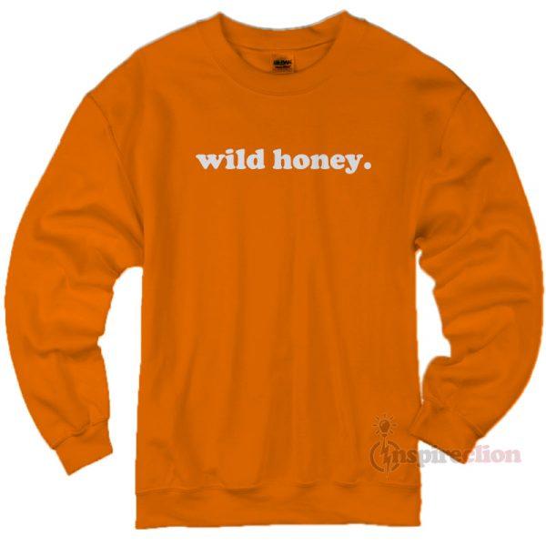 Wild Honey Sweatshirt Cheap Custom