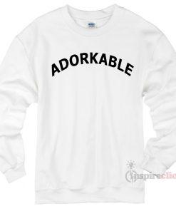 Adorkable Sweatshirt Cheap Custom Unisex