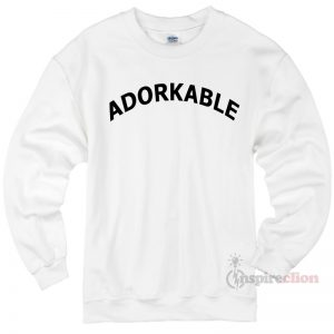 Adorkable Sweatshirt Cheap Custom Unisex