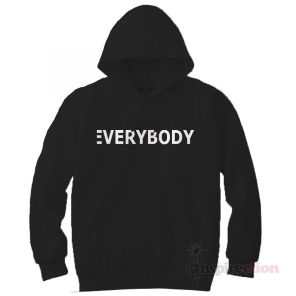 Everybody Hoodie Cheap Custom Unisex