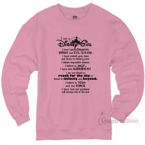 I Am A Disney Girl Quotes Sweatshirt Unisex