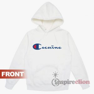 Cocaine Hoodie Champion Parody Cheap Custom