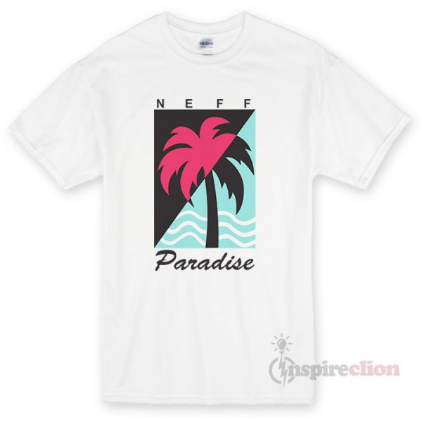 Neff Paradise Unisex T-shirt Cheap Custom