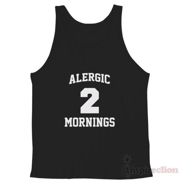 Alergic To Mornings Unisex Tank Top Cheap Custom
