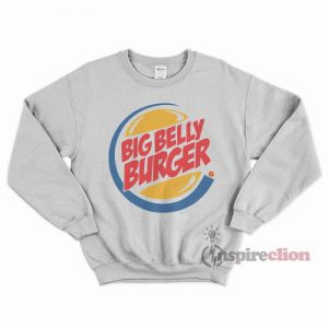 Big Belly Burger Sweatshirt Unisex Cheap Custom