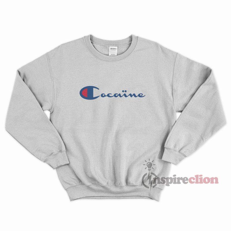 010150d6f4d Cocaine Sweatshirt Champion Cheap Custom - Inspireclion.com