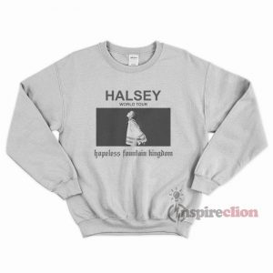 Halsey Tour Hopeless Fountain Kingdom Sweatshirt