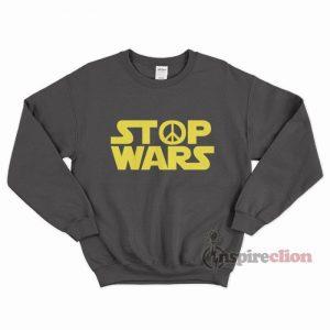 Stop Wars Star Wars Logo Sweatshirt Unisex Cheap Custom