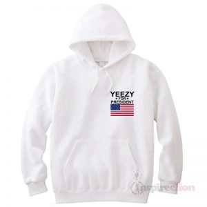 Yeezy For President Hoodie Cheap Custom Unisex