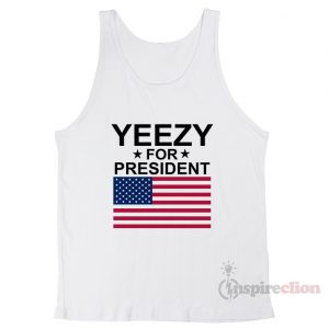 Yeezy For President Unisex Tank Top Cheap Custom