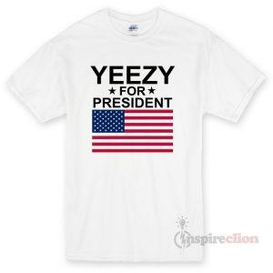 Yeezy For President Unisex T-shirt Cheap Custom