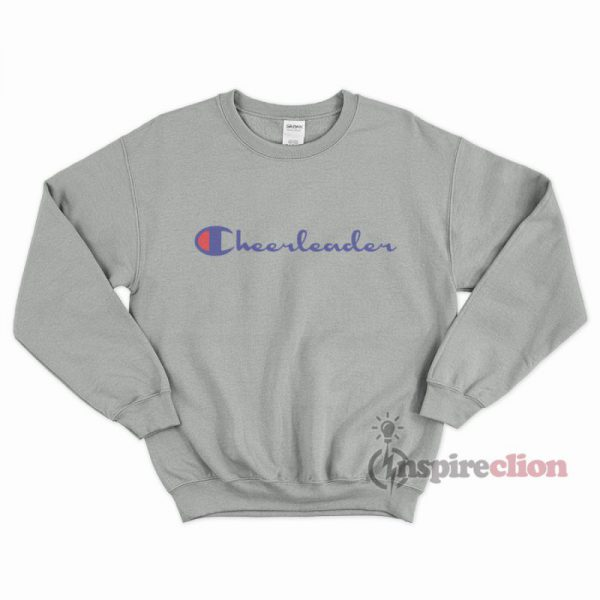 For Sale Cheerleader Champion Parody Sweatshirt unisex