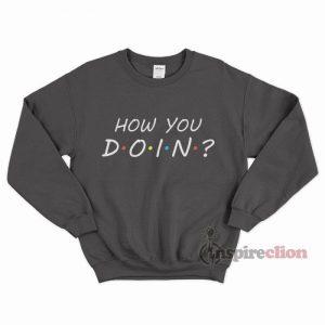 For Sale How You Doin Sweatshirt Unisex