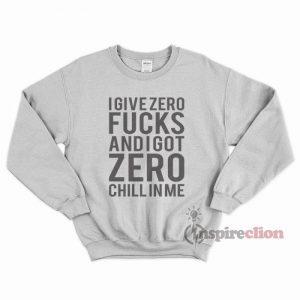 For Sale I Give Zero Fucks Unisex Sweatshirt