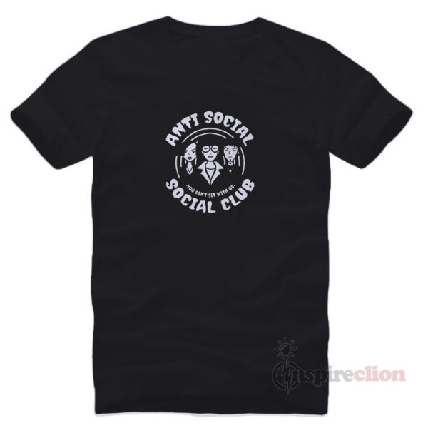 Anti Social Social Club You Can't Sit Wit Us T-shirt