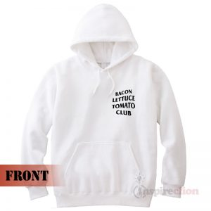 Bacon Lettuce Tomato Club Hoodie Trendy Clothes