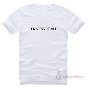 I Know It All T-shirt Short Sleeve Cheap Trendy