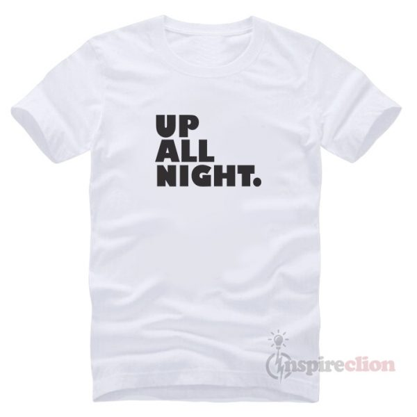 Up All Night. Party T-Shirt Cheap Trendy Clothes