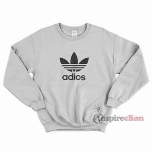 Adidas Logo Adios Parody Sweatshirt Trendy Clothes