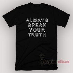 Aly Raisman Always Speak Your Truth T-shirt