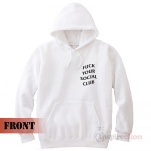 Fuck Your Social Club ASSC Hoodie Unisex Trendy