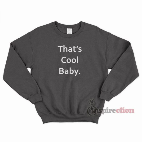 That's Cool Baby Sweatshirt Cheap Trendy Clothes