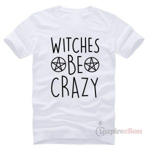 Witches Be Crazy Halloween T-Shirt Trendy Clothes (Black Printed)