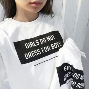 Girls Do Not Dress For Boys Funny T-Shirt