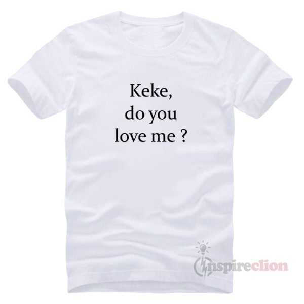 Drake Keke Or Kiki Do You Love Me Challenge T-Shirt Trendy