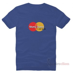 Moma Dance Master Card Parody Funny T-Shirt Trendy