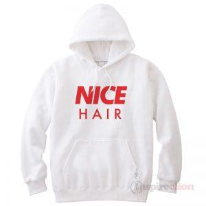 For Sale Nice Hair Parody Funny Hoodie