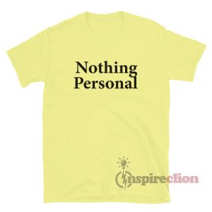 For Sale Nothing Personal T-Shirt Trendy Custom