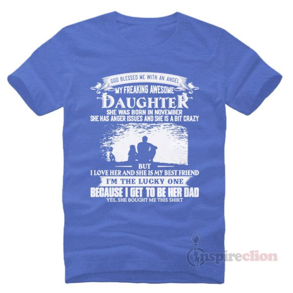 God Blessed Me With An Angel My Freaking Awesome Daughter T-Shirt