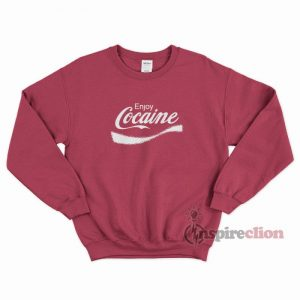 Enjoy Cocaine Coca Cola Sweatshirt Cheap Custom