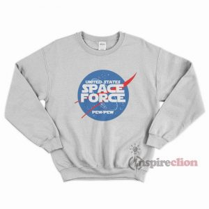United States Sapce Force Pew pew Sweatshirt Unisex