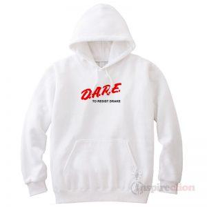For Sale DARE To Resist Drake Trendy Hoodie