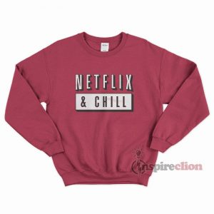 Netflix & Chill Stay Tune Adult Sweatshirt