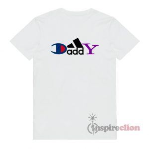 Daddy Champion Adidas Yahoo Brand Logo Parody Funny T-shirt