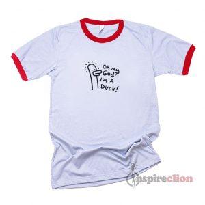 Ohh My God I'm A Duck Ringer T-shirt Unisex